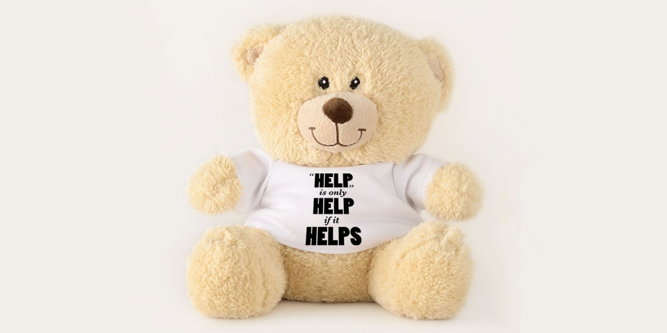 Help is only Help if it Helps